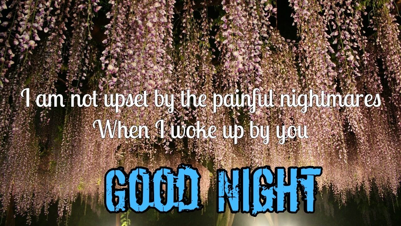 I am not upset by the painful nightmares - Romantic Good Night Love Picture for Husband