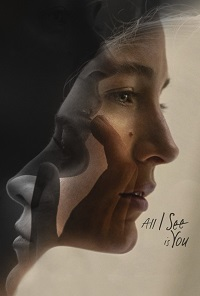 Watch All I See Is You Online Free in HD