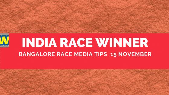 Bangalore Race Media Tips 15  November
