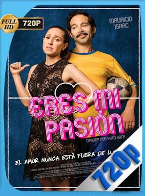 eres mi pasion(2018)HD [720P] Latino [GoogleDrive] DizonHD