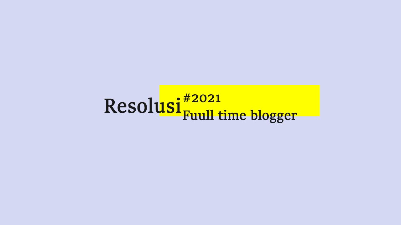 Resolusi seorang blogger