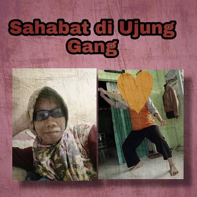 Sahabat di Ujung Gang