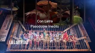 """🕊️🕊️🕊️Pasodoble Inédito """"La libertad"""". Comparsa """"Los Prisioneros""""🐦🐦 (2018) con Letra"""