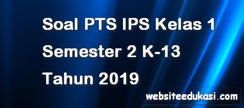 Soal PTS/UTS IPS Kelas 1 Semester 2 K13 Tahun 2019