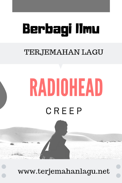 terjemahan-lagu-radiohead-creep