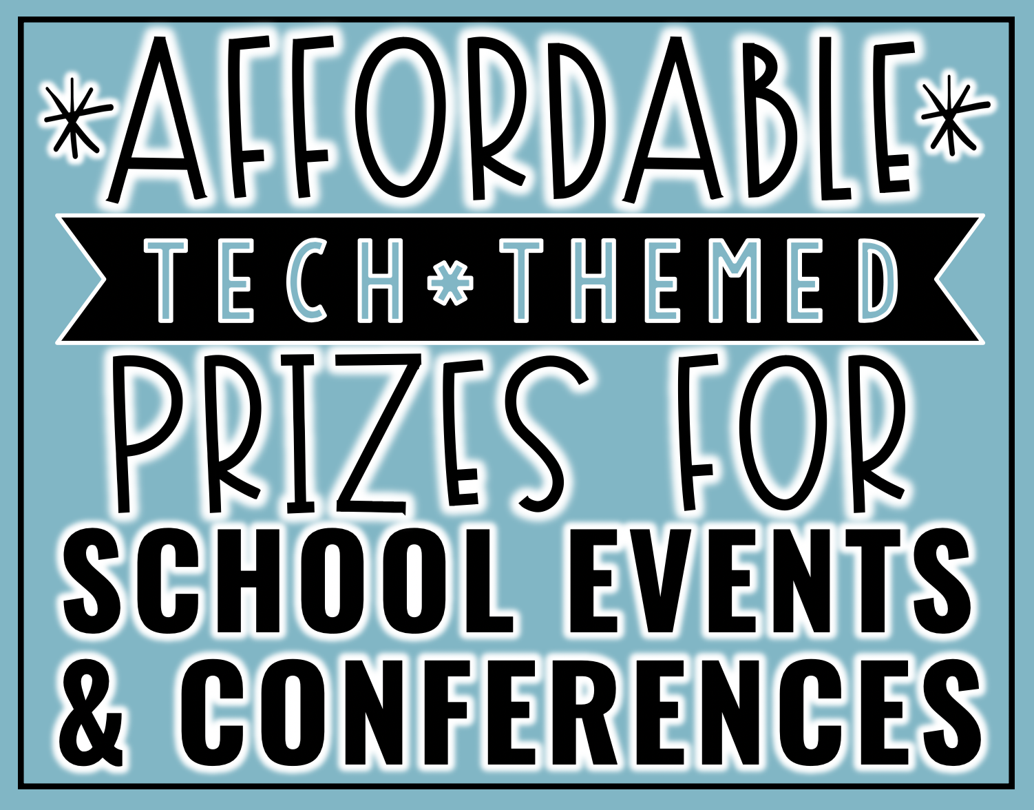 Affordable Technology Themed Prizes for School Events & Conferences