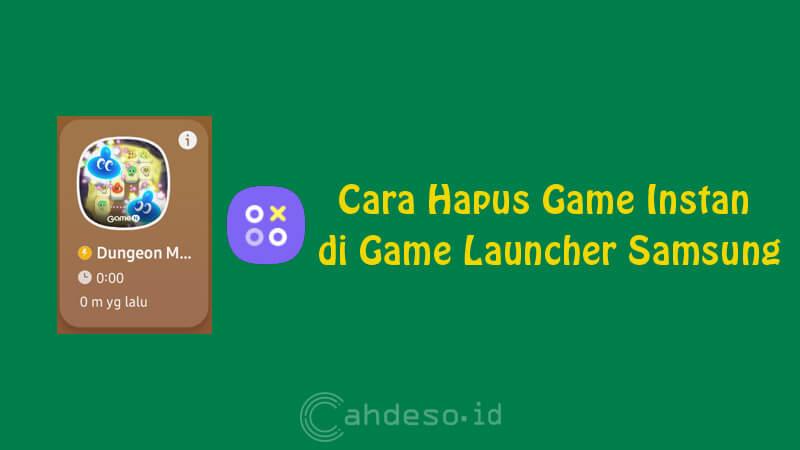 Cara Hapus Game Instan di Game Launcher Samsung