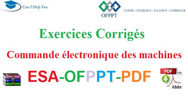 Exercices Corrigés Commande Electronique Des Machines Électromécanique des Systèmes Automatisés-ESA-OFPPT-PDF