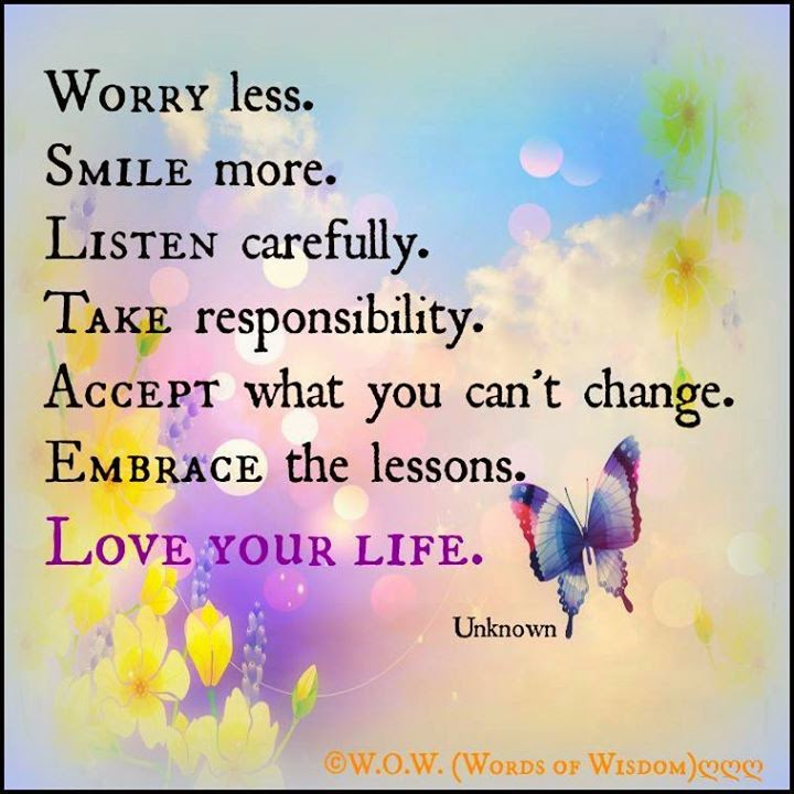 Inspirational Life Quotes And Sayings You Can T Control: WORRY LESS.SMILE MORE.LISTEN CAREFULLY.TAKE RESPONSIBILITY