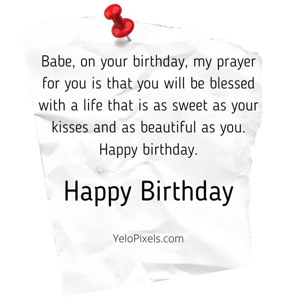 Babe-on-your-birthday-my-prayer-for-you-is-that-you-will-be-blessed-with-a-life-that-is-as-sweet-as-your-kisses-and-as-beautiful-as-you-Happy-birthday