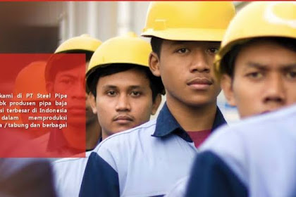Informasi Penerimaan Karyawan Besar - Besaran PT. Steel Pipe Industry of Indonesia (SPINDO) Batas Penerimaan 31 Mei 2020