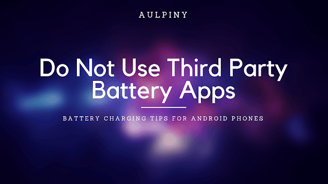 Do Not Use Third Party Battery Apps