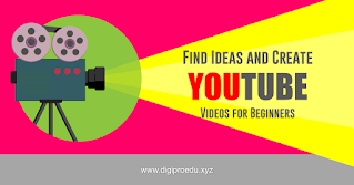 How to Find Ideas and Create Youtube Videos for Beginners