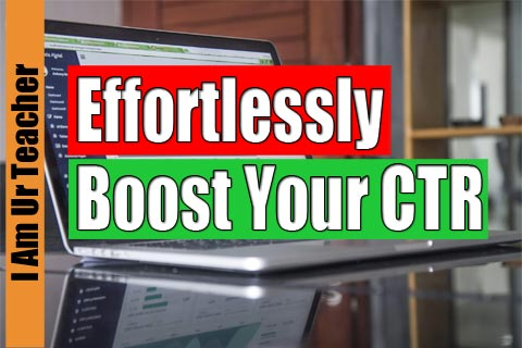 effortlessly boost your ctr (Click through rate) Boost your seo traffic