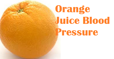 Health benefits Orange Juice Blood Pressure
