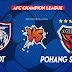 Live Streaming Pohang Steelers vs JDT 28 June 2021.