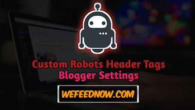 Custom Robots Header Tags Blogger, Custom Robots Header Tags, Header Tags, Custom Robots Header Tags Settings in Blogger, Custom Robots Header Tags for Blogger, Blogger Seo Settigs, Blogger, Techandro,