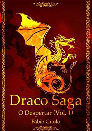 Capa do livro Draco Saga: O Despertar (Vol. 1). Capa em tons de amarelo, laranja e vermelho, com o símbolo de um dragão ocidental na capa. Decorações nas partes laterais, superior e inferior.