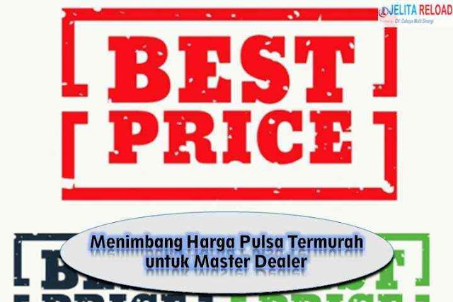 Menimbang Harga Pulsa Termurah untuk Master Dealer