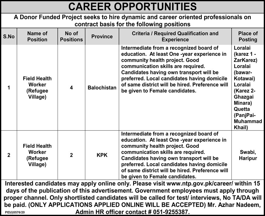 Jobs in Donor Funded Project 2021. Latest Jobs advertisement published today in The Nation Newspaper for Jobs in Donor Funded Project.   Donor Funded Project invites suitable candidates for field Health Worker (Refugee Village) and Field Health Worker (Refugee Village) from Balochistan and KPK.