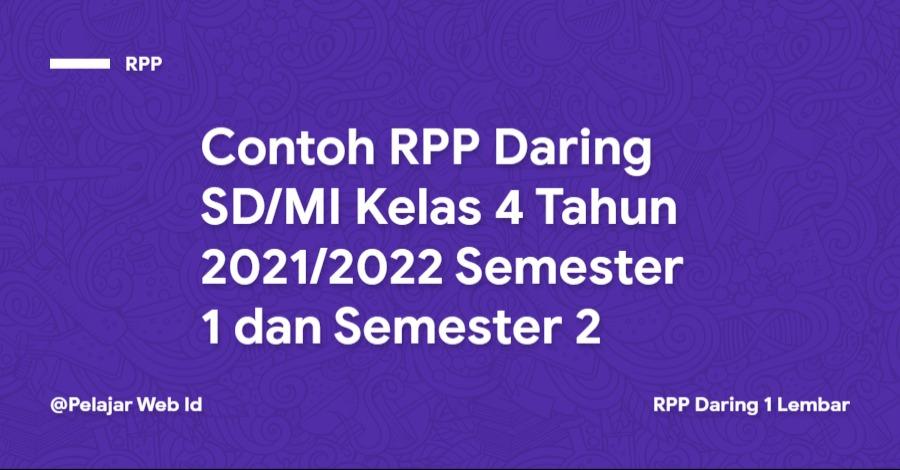 Contoh RPP Daring SD/MI Kelas 4 Tahun 2021/2022 Semester 1 dan Semester 2
