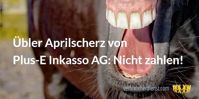 Titel: Übler Aprilscherz von Plus-E Inkasso AG: Nicht zahlen!
