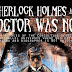Episode 174: Sherlock Holmes and Doctor Was Not