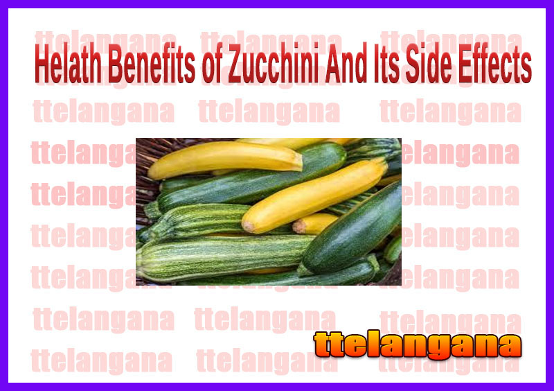 Helath Benefits of Zucchini And Its Side Effects