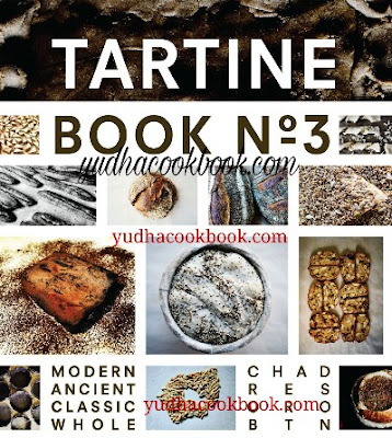 Download ebook TARTINE BOOK NO. 3 : Modern Ancient Classic Whole