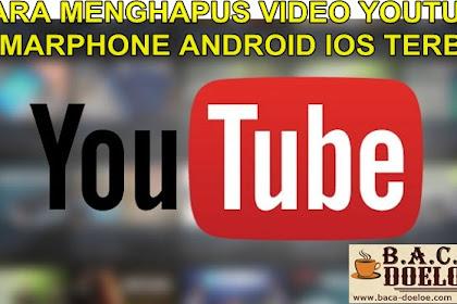 Cara Menghapus Video Di Youtube Melalui Smartphone Android IOS Dengan Mudah