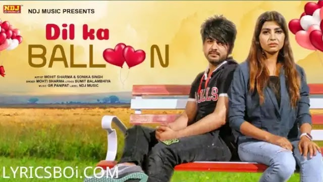 Dil Ka Baloon Lyrics By Mohit Sharma