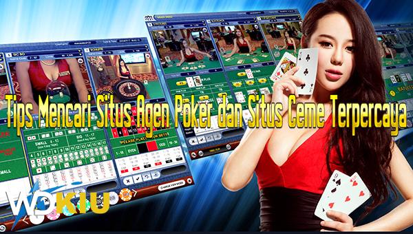 Tips Mencari Situs Agen Poker dan Situs Ceme Terpercaya