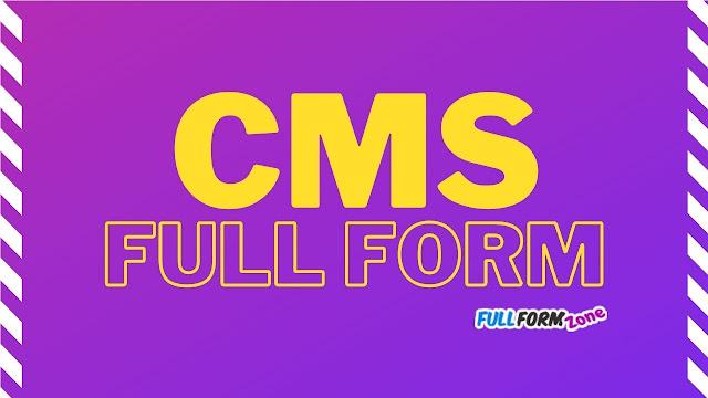 Full Form of CMS