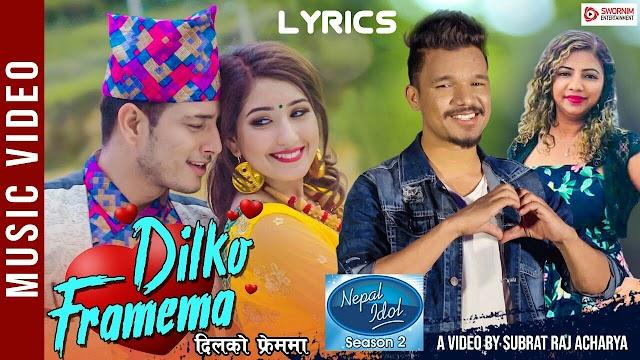 Dil Ko Frame Ma - Lyrics | Nepal Idol  Season 2 | Ravi Oad l Aanchal Sharma