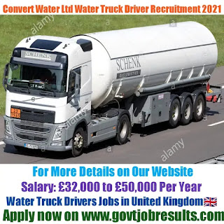 Convert Water Ltd HGV Tanker Truck Driver Recruitment 2021-22