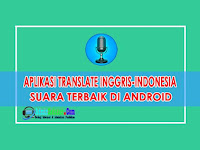 Aplikasi Translate Inggris Indonesia Suara Terbaik di HP