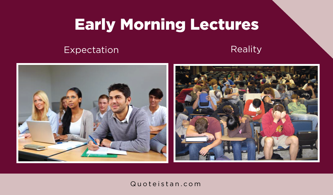 Expectation Vs Reality: Early Morning Lectures