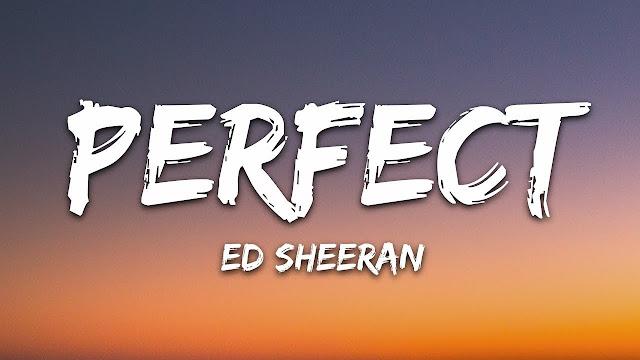PERFECT ED SHEERAN SONG LYRICS