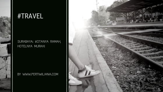 Surabaya: Kotanya Ramah, Hotelnya Murah!