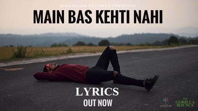 Main Bas Kehti Nahi Lyrics - King