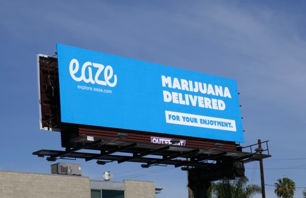 Eaze Marijuana delivered billboard