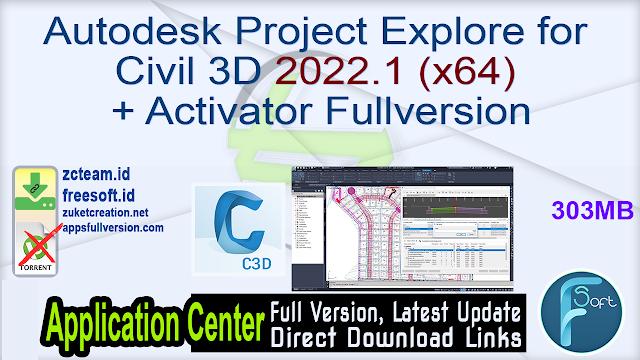 Autodesk Project Explore for Civil 3D 2022.1 (x64) + Activator Fullversion