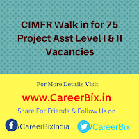 CIMFR Walk in for 75 Project Asst Level I & II Vacancies