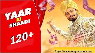 Yaar Ki Shaadi Song Lyrics | Sumit Goswami | Khatri : New Haryanvi Songs Haryanavi 2020