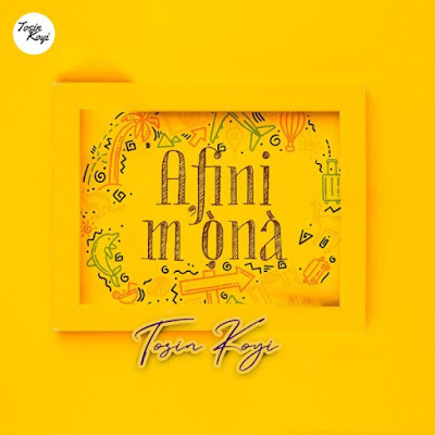 Afini Mona by Tosin Koyi Lyrics & Mp3