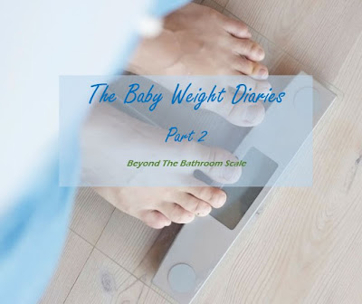 The Baby Weigh Diaries Part 2