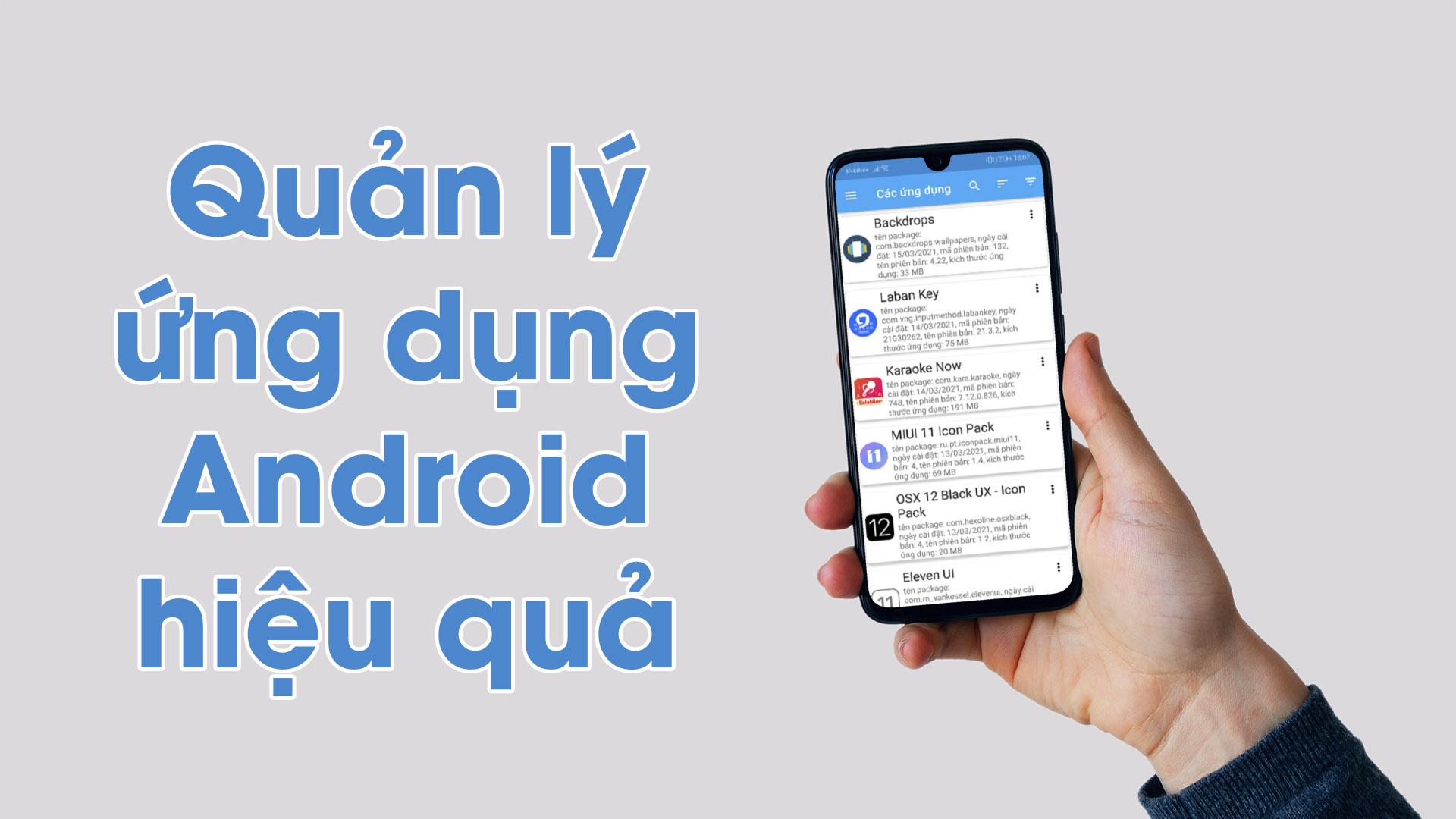 Cách quản lý ứng dụng tốt nhất cho điện thoại Android với App Manager