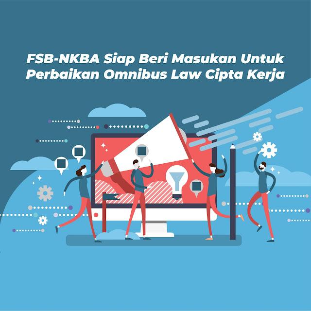 FSB-NKBA Siap Beri Masukan Untuk Perbaikan Omnibus Law Cipta Kerja
