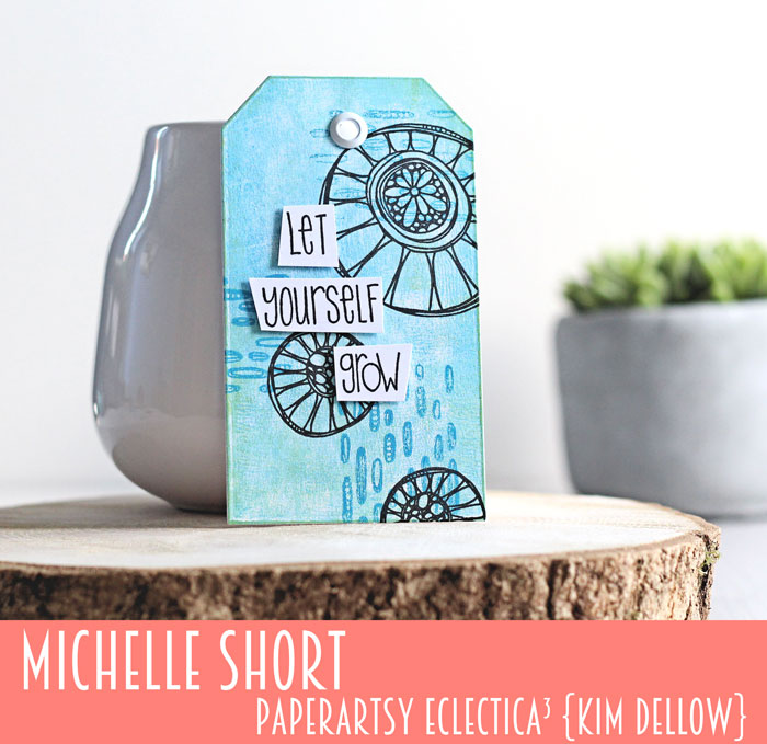 New PaperArtsy Eclectica³ {Kim Dellow} Products Showcase: Michelle Short Let Yourself Grow Blue Tag