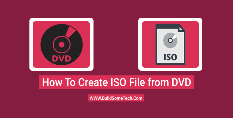 How to Create ISO From DVD CD in Windows 10 & 7